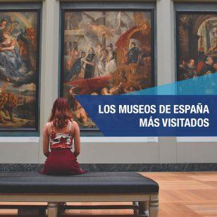 museos de españa mas visitados